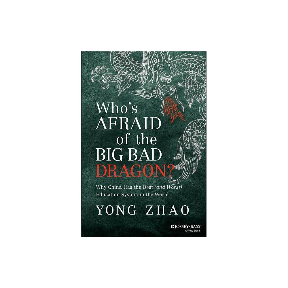 Who S Afraid Of The Big Bad Dragon By Yong Zhao Hardcover