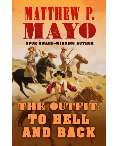 To Hell and Back (Hardcover) (Matthew P. Mayo) - image 1 of 1