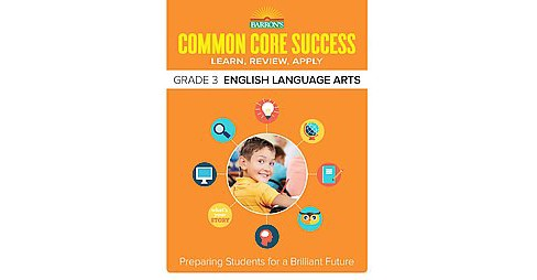 Barron's Common Core Success Grade 3 English Language Arts : Learn, Review, Apply (Workbook) (Paperback) - image 1 of 1