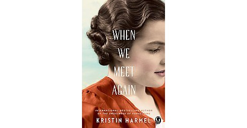 When We Meet Again (Paperback) (Kristin Harmel) - image 1 of 1