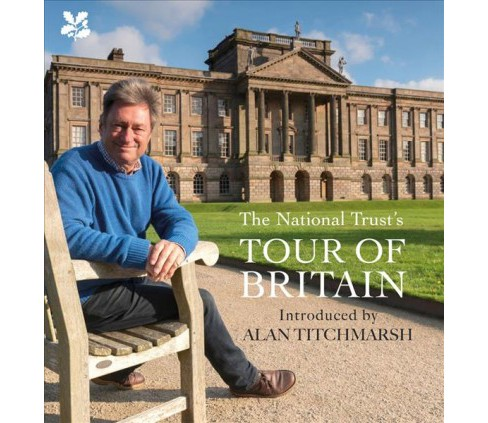National Trust Tour of Britain -  by Sally Palmer & Anna Groves (Hardcover) - image 1 of 1