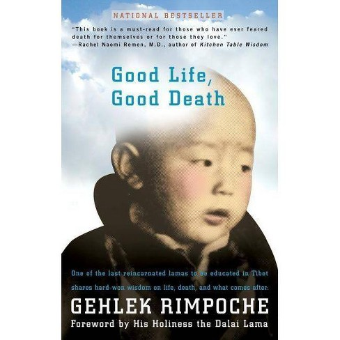 Good Life, Good Death - by  Rimpoche Nawang Gehlek (Paperback) - image 1 of 1