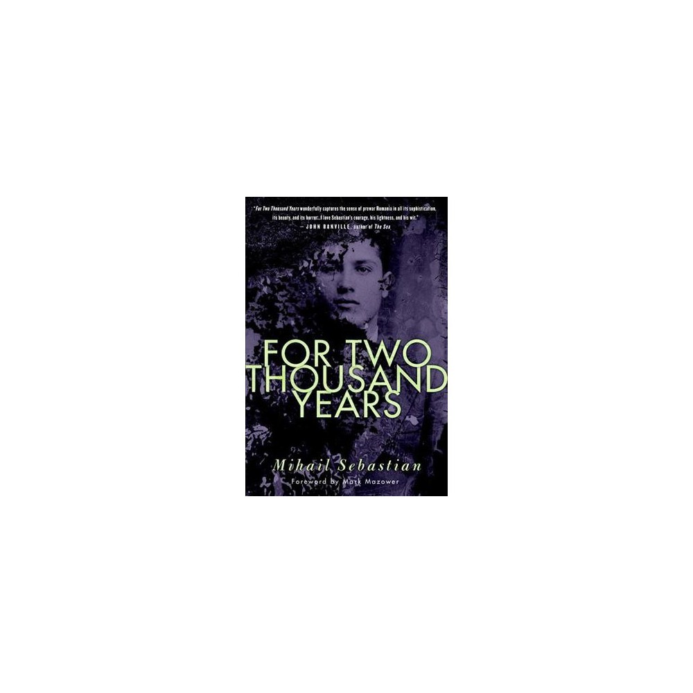 For Two Thousand Years - by Mihail Sebastian (Paperback)