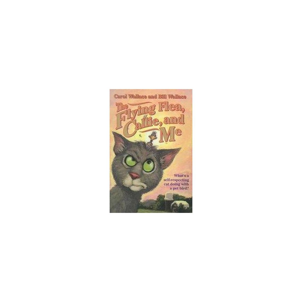 Flying Flea, Callie, and Me (Paperback) (Carol Wallace & Bill Wallace)