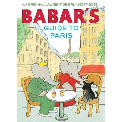 Babar's Guide to Paris - by  Laurent De Brunhoff (Hardcover) - image 1 of 1