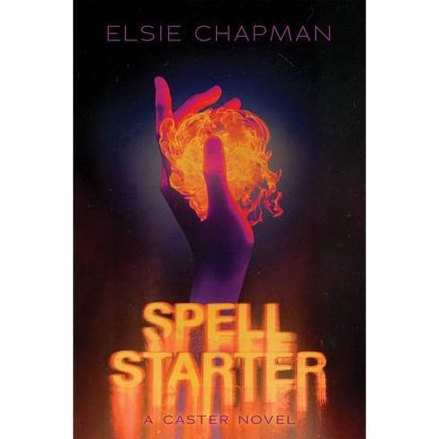 Spell Starter (a Caster Novel) - by  Elsie Chapman (Hardcover) - image 1 of 1