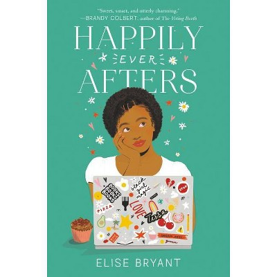 Happily Ever Afters - by Elise Bryant (Hardcover)