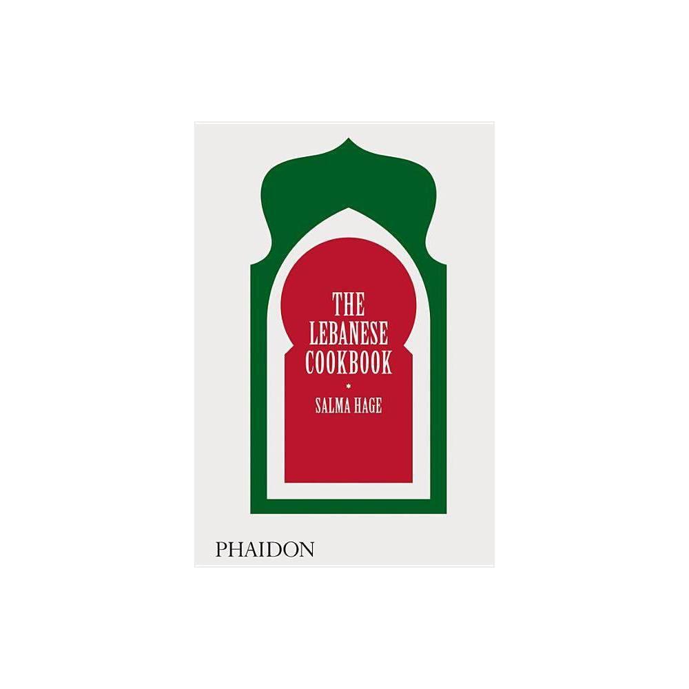 The Lebanese Cookbook By Salma Hage Hardcover