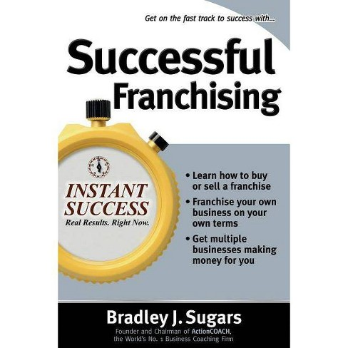 Successful Franchising - (Instant Success) by  Bradley J Sugars & Brad Sugars (Paperback) - image 1 of 1
