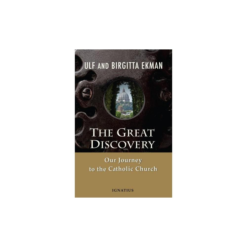 Great Discovery : Our Journey to the Catholic Church - Tra by Ulf Ekman & Birgitta Ekman (Paperback)