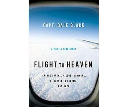 Flight to Heaven (Paperback) by Dale Black - image 1 of 1