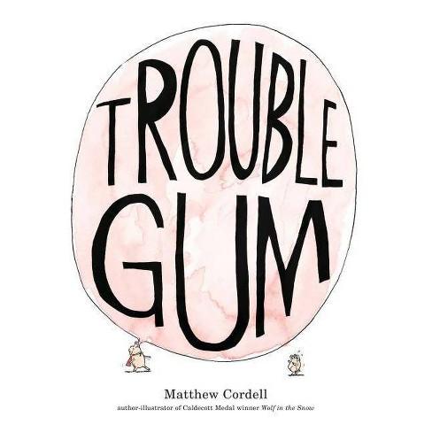 Trouble Gum - (Paperback) - image 1 of 1