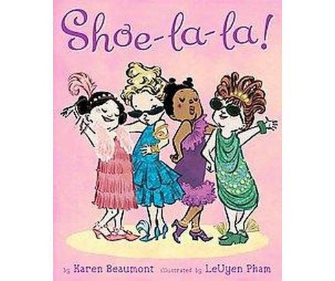 Shoe-la-la! (Hardcover) by Karen Beaumont - image 1 of 1