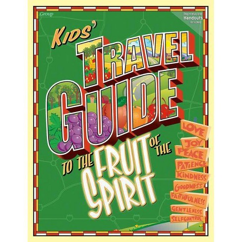 The Kids Travel Guide to the Fruit of the Spirit - (Kids' Travel Guide) (Paperback) - image 1 of 1