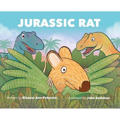 Jurassic Rat - by Eleanor Ann Peterson (Hardcover)
