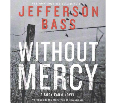 Without Mercy (Unabridged) (CD/Spoken Word) (Jefferson Bass) - image 1 of 1