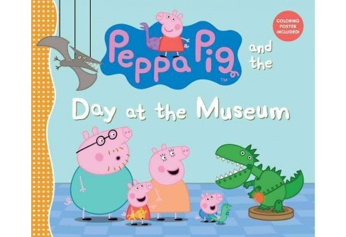 Peppa Pig and the Day at the Museum (School And Library) - image 1 of 1