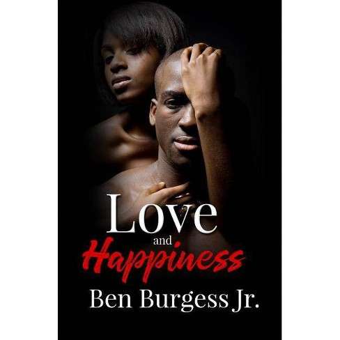 Love and Happiness - by  Ben Burgess (Paperback) - image 1 of 1