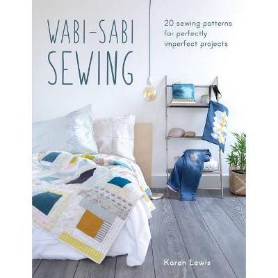 Wabi-Sabi Sewing - by Karen Lewis (Paperback)