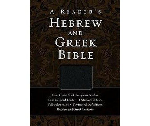 A Reader's Hebrew and Greek Bible : Fine-Grain Black European Leather (Multilingual) (Paperback) - image 1 of 1