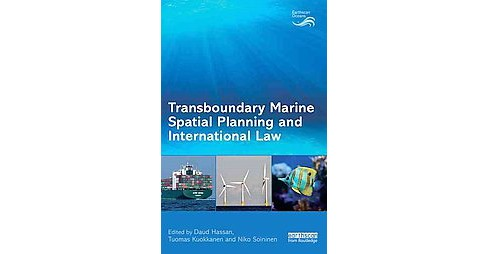 Transboundary Marine Spatial Planning and International Law (Hardcover) - image 1 of 1