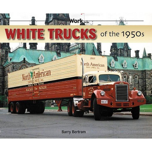 White Trucks of the 1950s - (At Work) by  Barry Bertram (Paperback) - image 1 of 1
