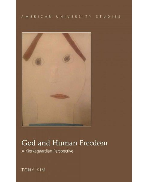 God and Human Freedom : A Kierkegaardian Perspective (Vol 354) (Hardcover) (Tony Kim) - image 1 of 1