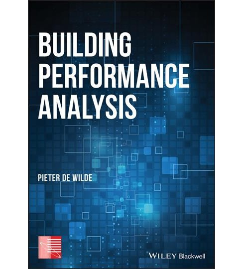 Building Performance Analysis -  by Pieter De Wilde (Hardcover) - image 1 of 1