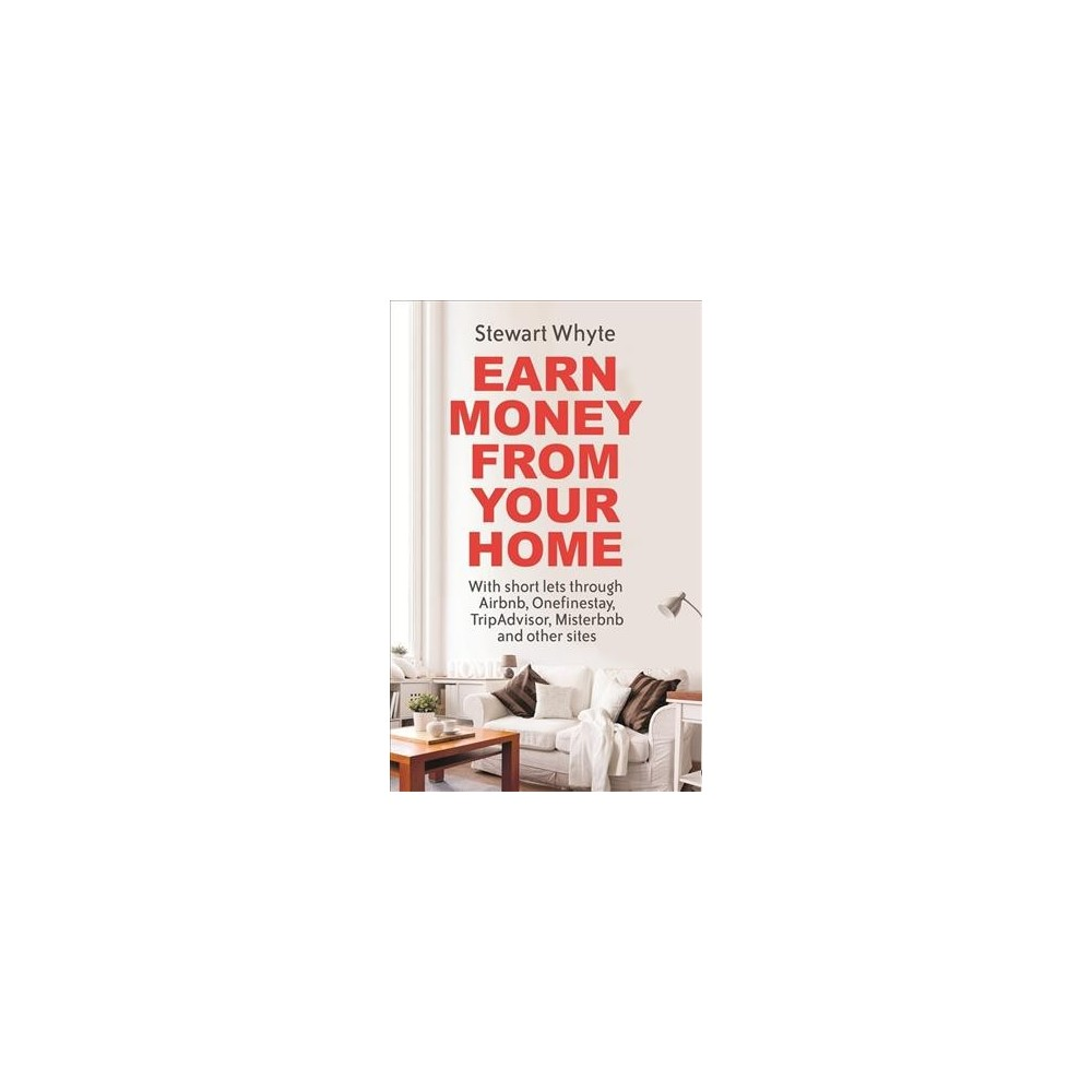 Earn Money from Your Home (Paperback) (Stewart Whyte)