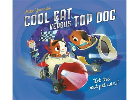 Cool Cat Versus Top Dog -  by Mike Yamada (School And Library) - image 1 of 1