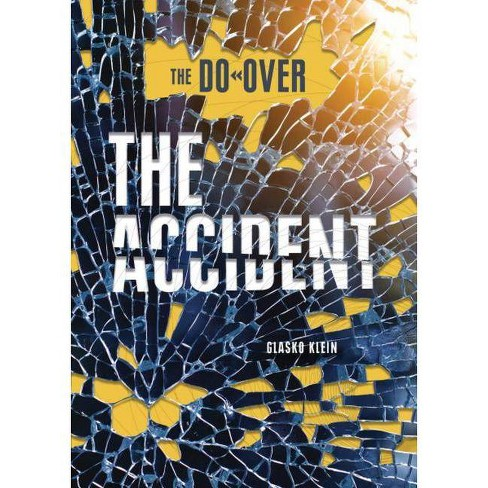 The Accident - (Do-Over) by  Glasko Klein (Hardcover) - image 1 of 1