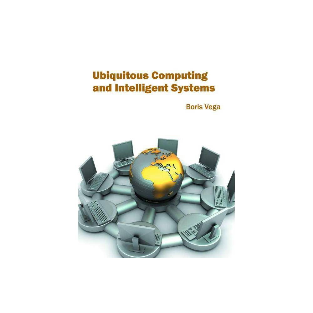 Ubiquitous Computing and Intelligent Systems - (Hardcover)