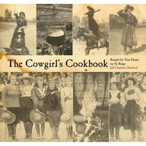 Cowgirl's Cookbook - by  Jill Charlotte Stanford (Paperback) - image 1 of 1