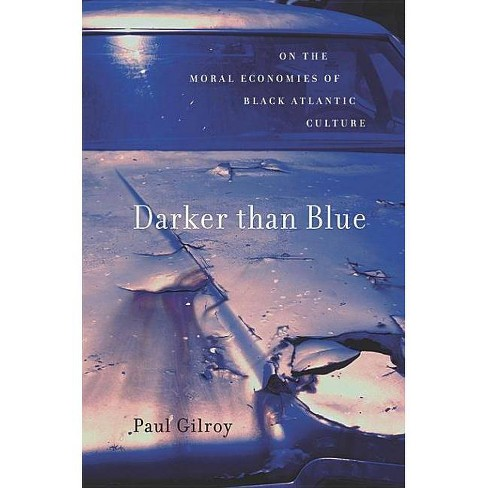 Darker Than Blue - (W.E.B. Du Bois Lectures) by  Paul Gilroy (Paperback) - image 1 of 1