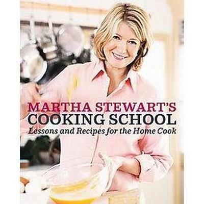 Martha Stewart's Cooking School (Hardcover)by Martha Stewart