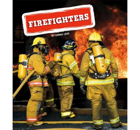 Firefighters (Paperback) (Emma Less) - image 1 of 1
