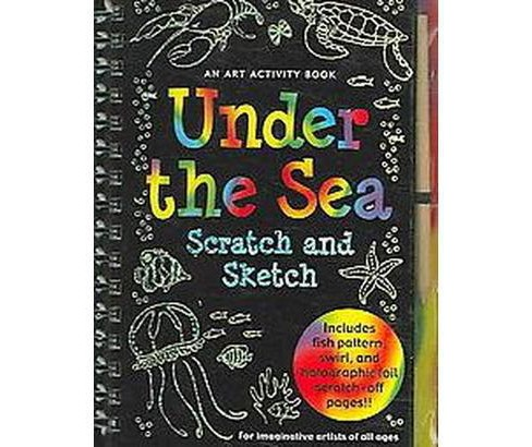 Under the Sea Scratch and Sketch : An Art Activity Book for Imaginative Artists of All Ages (Hardcover) - image 1 of 1