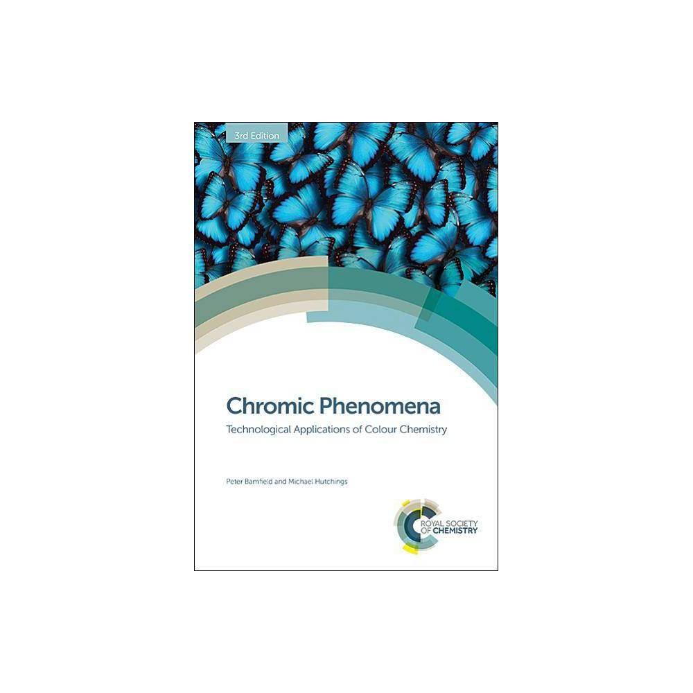 Chromic Phenomena - 3 Edition by Peter Bamfield & Michael Hutchings (Hardcover)