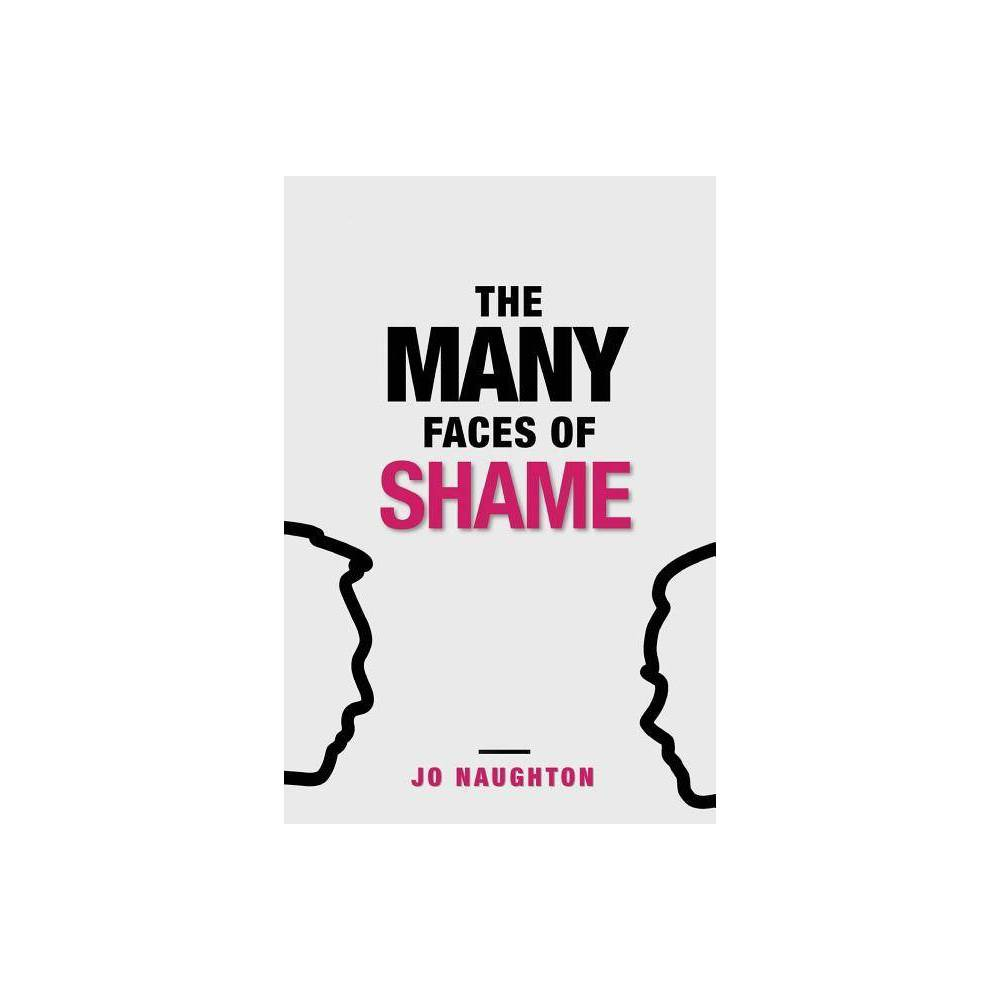 The Many Faces Of Shame By Jo Naughton Paperback