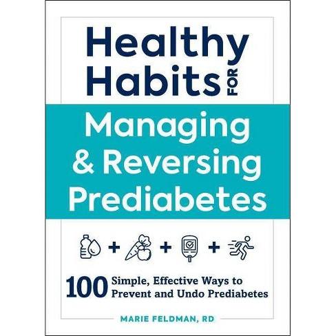 Healthy Habits for Managing & Reversing Prediabetes - by  Marie Feldman (Paperback) - image 1 of 1