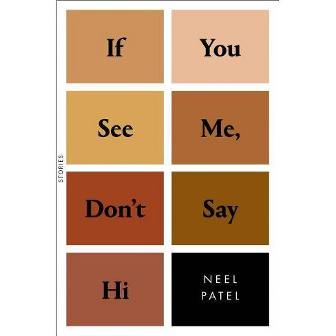 If You See Me, Don't Say Hi - by  Neel Patel (Hardcover) - image 1 of 1