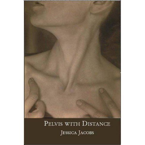 Pelvis with Distance - by  Jessica Jacobs (Paperback) - image 1 of 1