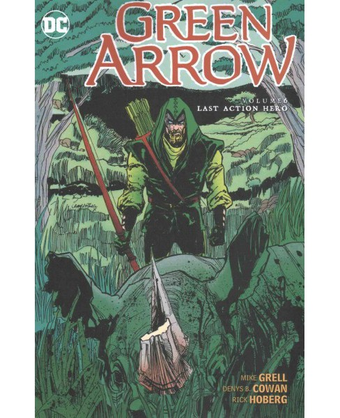Green Arrow 6 : Last Action Hero (Paperback) (Mike Grell) - image 1 of 1