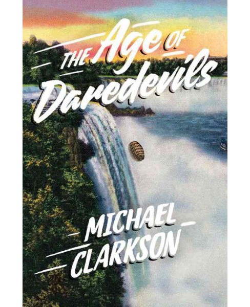 Age of Daredevils (Paperback) (Michael Clarkson) - image 1 of 1