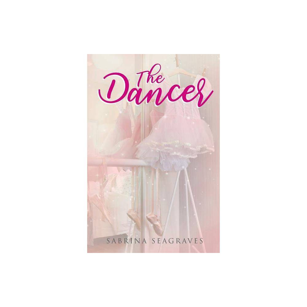 The Dancer By Sabrina Seagraves Paperback