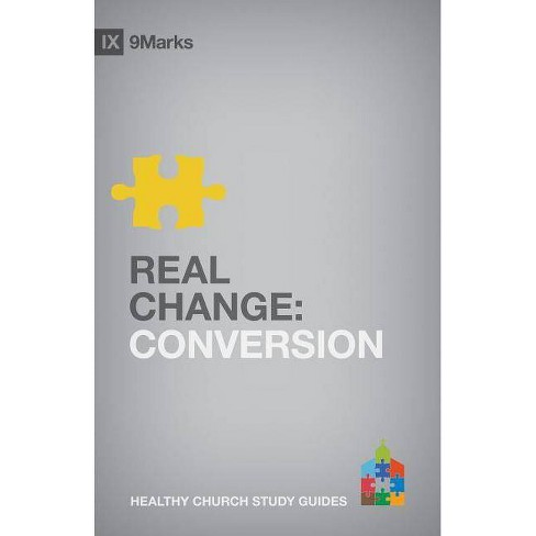 Real Change - (9Marks: Healthy Church Study Guides) by  Bobby Jamieson (Paperback) - image 1 of 1