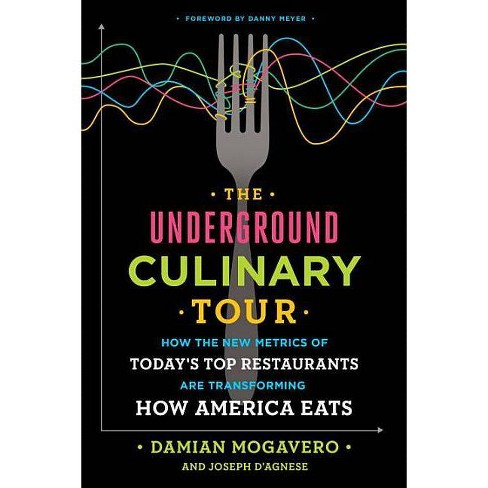 The Underground Culinary Tour - by  Damian Mogavero & Joseph D'Agnese (Hardcover) - image 1 of 1