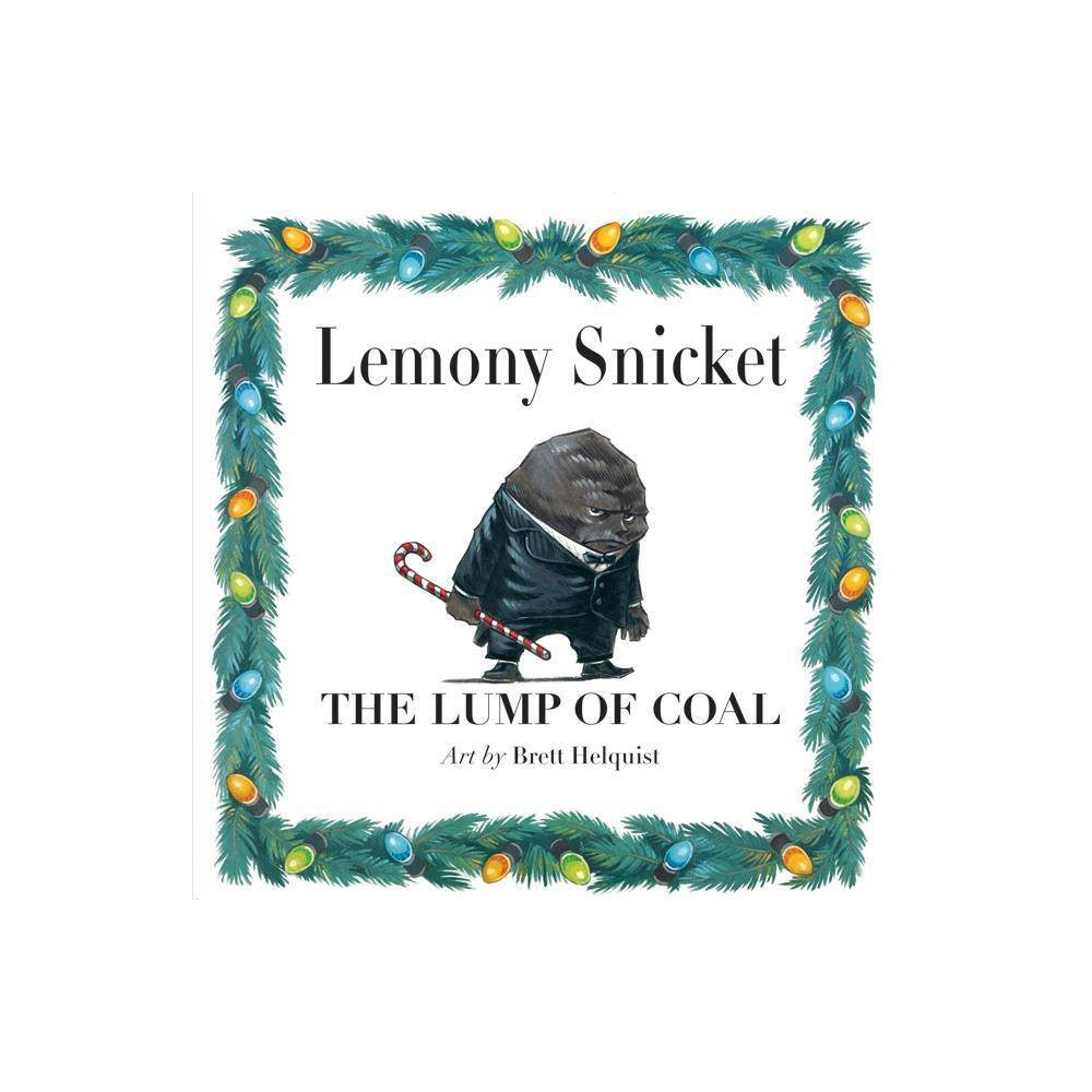 The Lump Of Coal By Lemony Snicket Hardcover