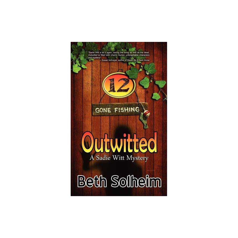 Outwitted Sadie Witt Mysteries By Beth Solheim Paperback