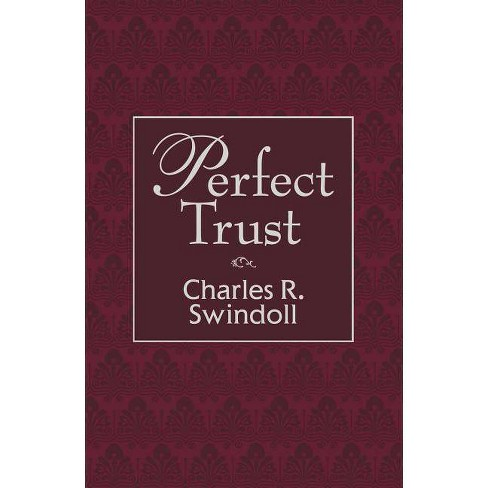 Perfect Trust - by  Charles R Swindoll (Hardcover) - image 1 of 1